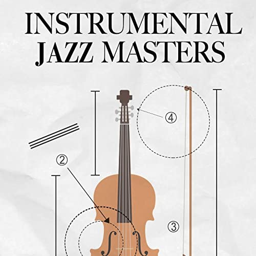 Instrumental Music Songs, Chilled Jazz Masters & Chillout