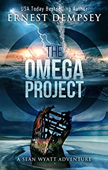 The Omega Project: A Sean Wyatt Archaeological Thriller (Sean Wyatt Adventure Book 17) by [Ernest Dempsey, Jason Whited, Anne Storer]