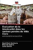 Évaluation de la biosécurité dans les centres porcins de Villa Clara
