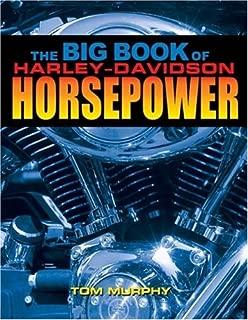 The Big Book of Harley-Davidson Horsepower: Evo,Twin-Cam,and V-Rod Hop-Ups