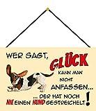 Blechschild Con cordón 30 x 20 cm, decoración con texto en alemán 'Wer SAGT Glück kann Man nicht anfassen, der hat noch nie einen Hund gestreichelt! - Blechemma