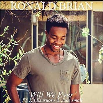 Will We Ever (feat. Kit Esuruoso & Jake Small)