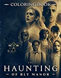 The Haunting Of Bly Manor Coloring Book: Special The Haunting Of Bly Manor Coloring Books For Kid And Adult (Unofficial High Quality)