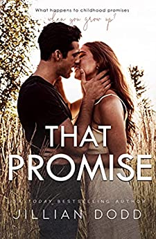 That Promise: A Small Town, Friends-to-Lovers Romance (That Boy Book 7) by [Jillian Dodd]