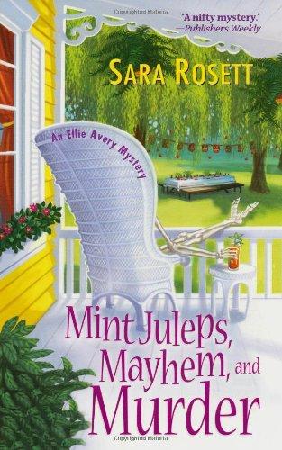 Mint Juleps, Mayhem, and Murder (Ellie Avery Mysteries)