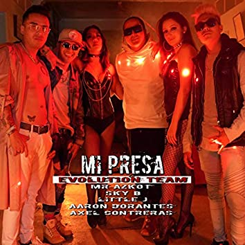 Mi Presa (feat. Mr. Azkot, Sky B, Little J, Aaron Dorantes, Axel Contreras)