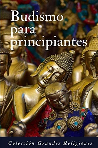 Budismo para principiantes Introducci n al budismo Spanish Edition product image