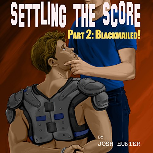 Settling the Score - Part 2: Blackmailed! (gay BDSM erotica) audiobook cover art