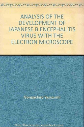 ANALYSIS OF THE DEVELOPMENT OF JAPANESE B ENCEPHALITIS VIRUS WITH THE ELECTRON MICROSCOPE
