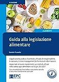 Guida alla legislazione alimentare. L'applicazione pratica,...