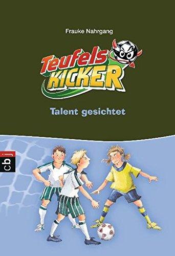 Die Teufelskicker - Talent gesichtet: Band 7 (Teufelskicker - Die Reihe, Band 7)