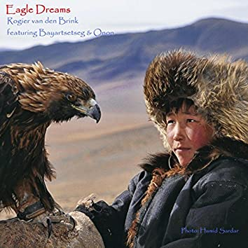 Eagle Dreams (feat. Bayartsetseg & Onon)