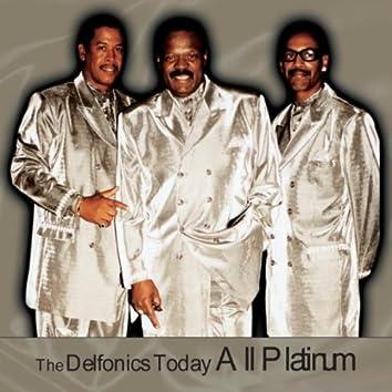 The Delfonics Today All Platinum