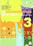 EDUCACIÓN FÍSICA EN EL AULA.3, LA. 2º ciclo de primaria. Libro del alumno (Color) (Educación Física / Pedagogía / Juegos) - 9788480190367