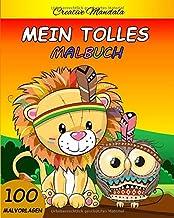 Mein tolles Malbuch. Malbuch für Kinder von 4-8 Jahren: 100 Malvorlagen mit Tieren, Dinosauriern, Einhörnern, Feen... (Geschenke für Kinder) (German Edition)