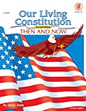 Our Living Constitution: Then and Now
