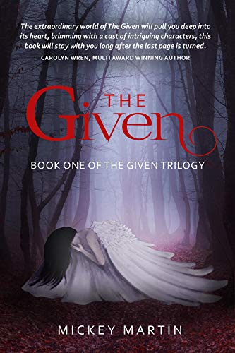 The Given: Book one of The Given Trilogy by [Mickey Martin]