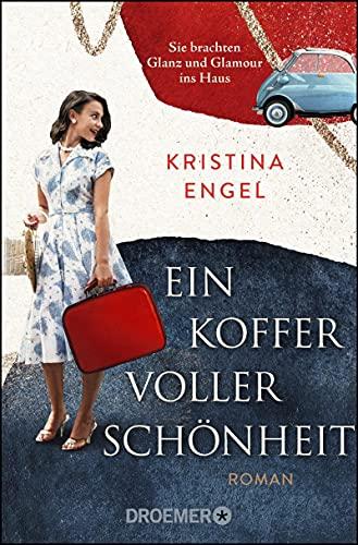 Ein Koffer voller Schönheit: Roman. Ein Frauenroman zwischen Wirtschaftswunder, Frauenrechten und einem Hauch Parfum