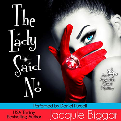 The Lady Said No: An Augustus Grant Mystery, Book 1