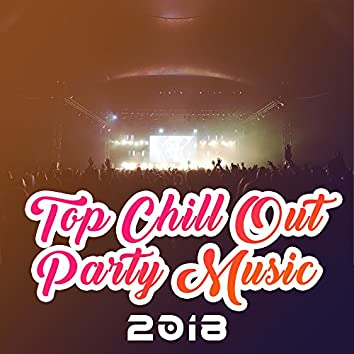 2018 Top Chill Out Party Music