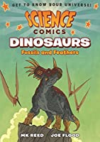 Dinosaurs: Fossils and Feathers (Science Comics)
