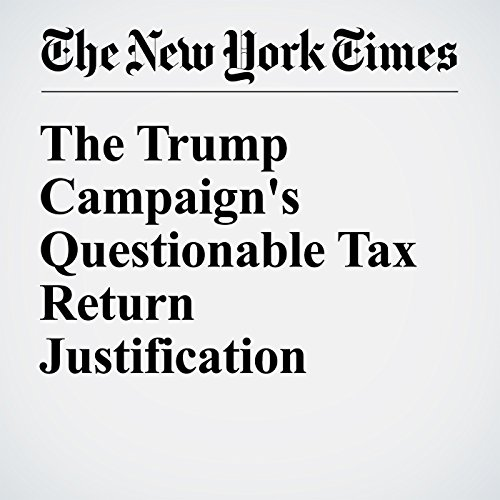The Trump Campaign's Questionable Tax Return Justification audiobook cover art