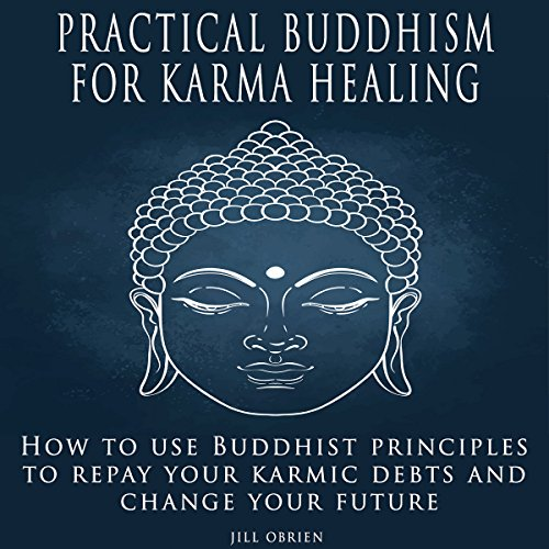 Practical Buddhism for Karma Healing audiobook cover art