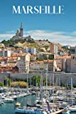 Marseille: Marseille travel notebook journal, 100 pages, contains French proverbs about food, a perfect France gift or to write your own Marseille travel guide.
