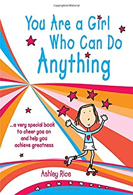 You Are a Girl Who Can Do Anything... a very special book to cheer you on and help you achieve greatness, by Ashley Rice | Blue Mountain Arts Gift Book | Inspiration to Aim High and Never Give Up