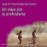 Un viaje por la prehistoria (Historia del mundo)