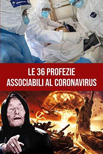 Le 36 Profezie associabili al Coronavirus: Come i Veggenti, Mistici e Profeti hanno visto e predetto l'arrivo del Coranavirus molto tempo fa.