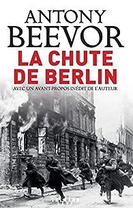 La chute de Berlin par Antony Beevor