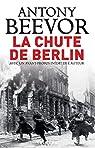 La chute de Berlin par Beevor