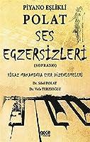 Piyano Eslikli Polat Ses Egzersizleri (Soprano); Hicaz Makaminda Eser Düzenlemeleri