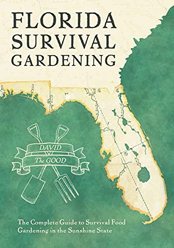 Compare Textbook Prices for Florida Survival Gardening  ISBN 9781955289054 by The Good, David