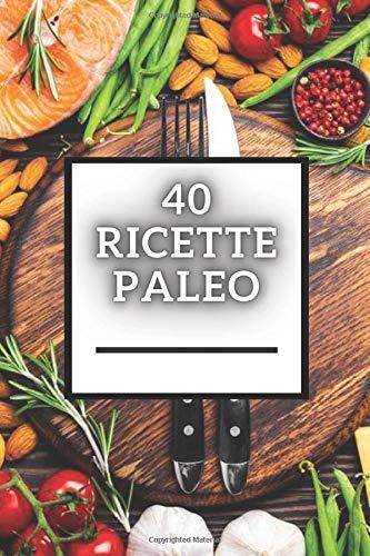 40 RICETTE PALEO: Grande basso - libro di ricette di PALEO del carb!