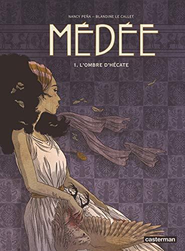 Médée, Tome 1 : L'ombre d'Hécate