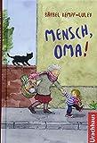 Mensch, Oma! - Bärbel Kempf-Luley