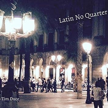Latin No Quarter