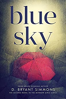 Blue Sky (The Morrow Girls Series Book 2) by [D. Bryant Simmons]