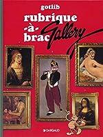 Rubrique à brac - RAB Gallery de Marcel Gotlib