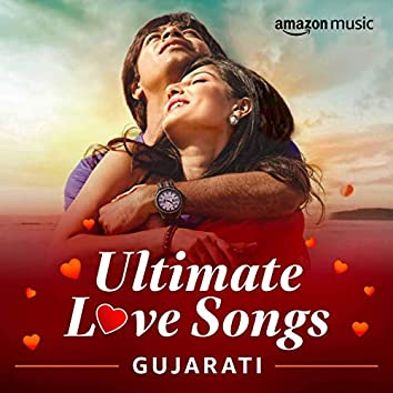 Ultimate Love Songs (Gujarati)
