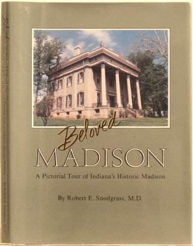 Beloved Madison: A Pictorial Tour of Indiana's Historic Madison