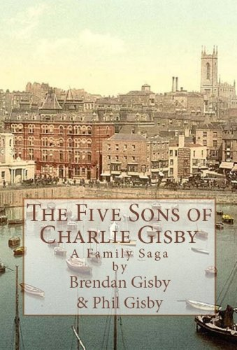 The Five Sons of Charlie Gisby: A Family Saga