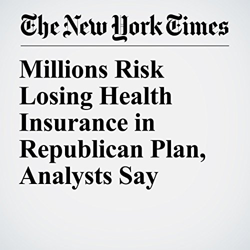 Millions Risk Losing Health Insurance in Republican Plan, Analysts Say copertina
