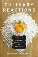 Culinary Reactions: The Everyday Chemistry of Cooking Kindle Edition