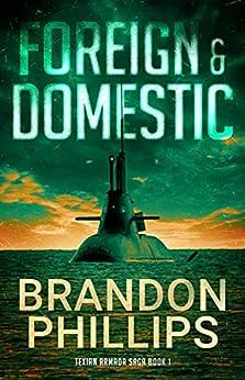Foreign & Domestic: Texian Armada Saga Book 1 by [Brandon  Phillips]