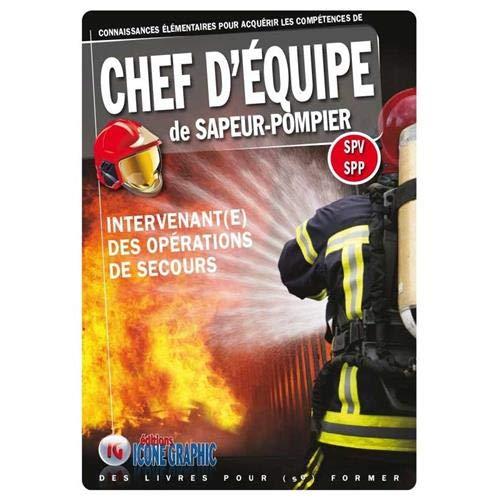 Livre Chef d'Equipe de Sapeur-Pompier - Intervenant(e) des Opérations de Secours