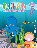 Ocean Coloring Books for kids: Ocean Coloring Books for kids:Fantastic Ocean Animals Coloring for Boys and Girls,Cute Tropical Fish, Fun Sea ... Kids Coloring Books Ages 2-4, 4-8, 9-12)