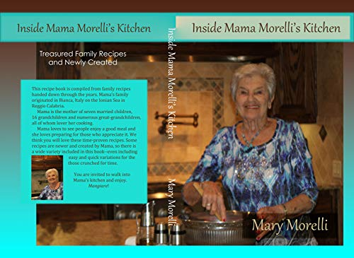 Inside Mama Morelli's Kitchen: Treasured family recipes and newly created (English Edition)